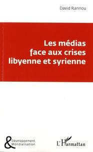 David Rannou - Les médias face aux crises libyenne et syrienne.