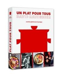 David Rathgeber - Un plat pour tous - Recettes généreuses à partager.