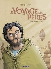 David Ratte - Le Voyage des pères Tome 4 : Barabas.