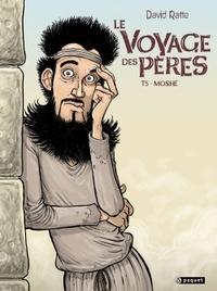 David Ratte - Le Voyage des pères Tome 5 : Moshé.