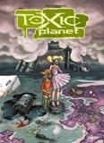 David Ratte - Toxic Planet Intégrale : .