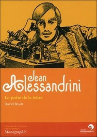 David Rault - Jean Alessandrini - Le poète de la lettre.