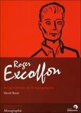 David Rault - Roger Excoffon - Le gentleman de la typographie.