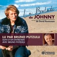 David Rautureau et Bruno Putzulu - La Balade de Johnny. Suivi d'un entretien avec Bruno Putzulu.