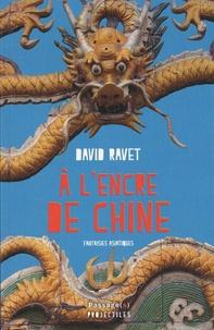 David Ravet - A l'encre de Chine - Fantaisies asiatiques.