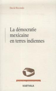 David Recondo - La démocratie mexicaine et terres indiennes.