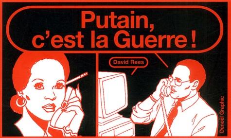 David Rees - Putain, c'est la Guerre !.