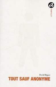 David Réguer - Tout sauf anonyme.