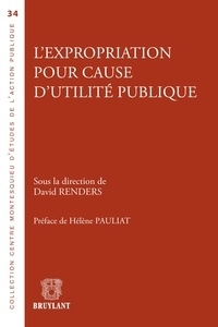David Renders - L'expropriation pour cause d'utilité publique.