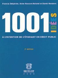 David Renders et Francis Delpérée - Mille et une idées à l'intention de l'étudiant en droit public.