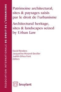 David Renders et Jacqueline Morand-Deviller - Patrimoine architectural, sites & paysages saisis par le droit de l'urbanisme.