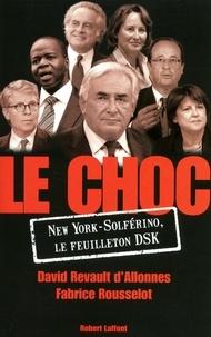 David Revault d'Allonnes et Fabrice Rousselot - Le choc - New York - Solférino, le feuilleton DSK.