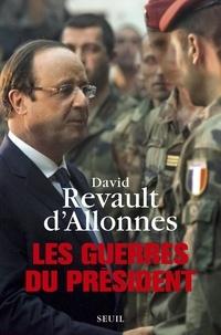David Revault d'Allonnes - Les guerres du président.