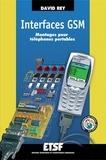David Rey - Interfaces GSM - 2e éd. - Montages pour téléphones portables.