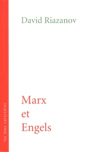 David Riazanov - Marx et Engels - Conférences faites au cours de marxisme près l'Académie Socialiste en 1922.