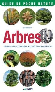 David Richin - Arbres - Observer et reconnaître 40 espèces de nos régions.