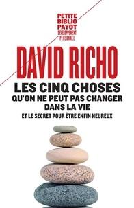 David Richo - Les cinq choses qu'on ne peut pas changer dans la vie - Et le secret pour être enfin heureux.