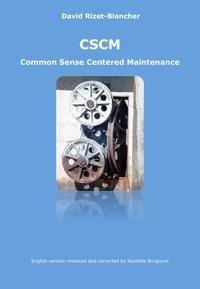 David Rizet-Blancher - CSCM - Common Sense Centered Maintenance.