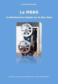 David Rizet-Blancher - LA MBBS - LA MAINTENANCE BASEE SUR LE BON SENS.