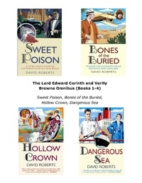 David Roberts - The Lord Edward Corinth and Verity Browne Omnibus (Books 1-4) - Sweet Poison, Bones of the Buried, Hollow Crown, Dangerous Sea.