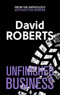David Roberts - Unfinished Business.