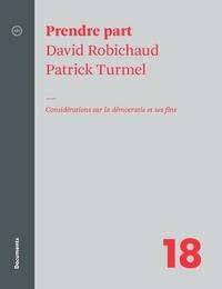 David Robichaud et Patrick Turmel - Prendre part - Considérations sur la démocratie et ses fins.
