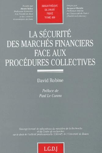 David Robine - La sécurité des marchés financiers face aux procédures collectives.