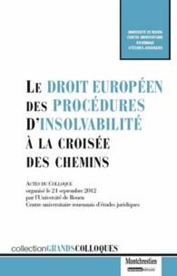 David Robine et Fabienne Jault-Seseke - Le droit européen des procédures d'insolvabilité à la croisée des chemins.