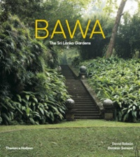 David Robson - Bawa, the Sri Lanka gardens.