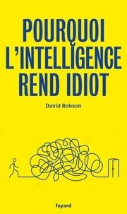 Téléchargement de fichiers ebook txt Pourquoi l'intelligence rend idiot