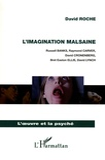 David Roche - L'imagination malsaine - Russell Banks, Raymond Carver, David Cronenberg, Bret Easton Ellis, David Lynch.