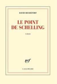David Rochefort - Le point de Schelling.