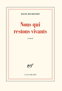 David Rochefort - Nous qui restons vivants.