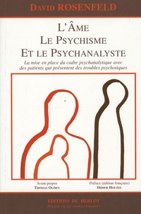 David Rosenfeld - L'âme, le psychisme et le psychanalyste - La mise en place du cadre psychanalytique avec des patients qui présentent des troubles psychotiques.