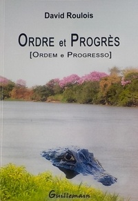 David Roulois - Ordre et progrès.