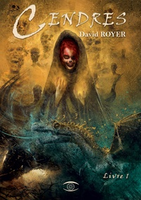 David Royer - Cendres Tome 1 : .