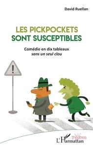 Télécharger Google ebooks nook Les pickpockets sont susceptibles  - Comédie en dix tableaux  en francais 9782343192093 par David Ruellan