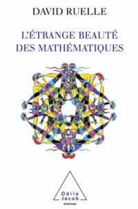 David Ruelle - Etrange beauté des mathématiques (L').
