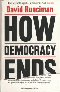 David Runciman - How Democracy Ends.
