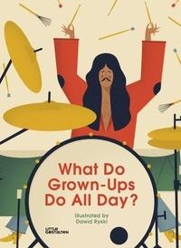 David Ryski - What Do Grown-Ups Do All Day ?.