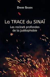 David Saada - La trace du Sinaï.