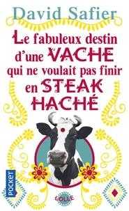 David Safier - Le fabuleux destin d'une vache qui ne voulait pas finir en steak haché.