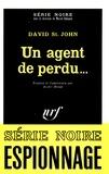 David Saint-John - Un agent de perdu....