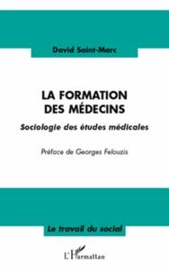 David Saint-Marc - La formation des médecins - Sociologie des études médicales.