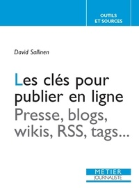 David Sallinen - Les clés pour publier en ligne - Presse, blogs, wikis, RSS, tags.