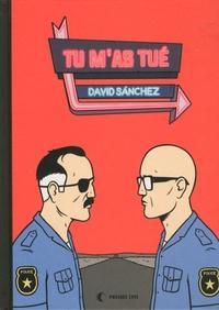 David Sanchez - Tu m'as tué.