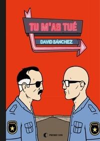 David Sanchez et Benoît Mitaine - Tu m'as tué.