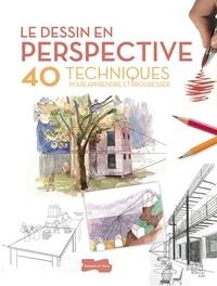 David Sanmiguel - Le dessin en perspective - 40 techniques pour apprendre et progresser.
