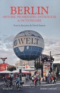 David Sanson - Berlin - Histoire, promenades, anthologie et dictionnaire.