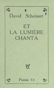 David Scheinert - Et la lumière chanta.